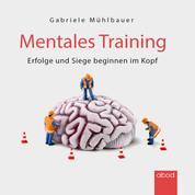 Mentales Training - Erfolge und Siege beginnen im Kopf