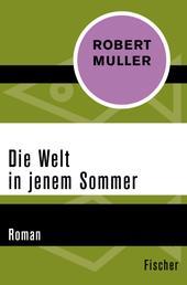 Die Welt in jenem Sommer - Roman