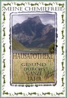 Jennifer Roses: MEINE CHEMIEFREIE HAUSAPOTHEKE