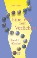 Corina Ehnert: Eine WG zum Verlieben (Band 2: Katrin) ★★★★★