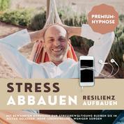 Premium-Hypnose-Bundle: Stress abbauen - Resilienz aufbauen - Mit bewährten Hypnosen zur Stressbewältigung bleiben Sie im Alltag gelassen (Mehr Lebensfreude, weniger Sorgen)