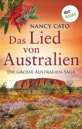 Das Lied von Australien - oder: Alle Flüsse fließen ins Meer - Die große Australien-Saga