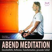 Abendmeditation - Einschlafhilfe, Reflexion, Transformation, gesunder Schlaf