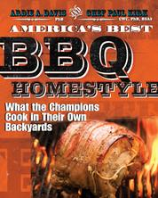 America's Best BBQ - Homestyle - What the Champions Cook in Their Own Backyards