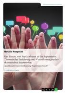 Natalia Rusyniak: Der Einsatz von Psychodrama in der Supervision. Theoretische Einführung und Verlauf einer psychodramatischen Supervision ★★★★