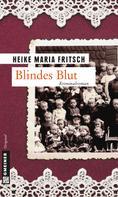 Heike Maria Fritsch: Blindes Blut ★★★★
