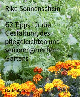 62 Tipps für die Gestaltung des pflegeleichten und seniorengerechten Gartens