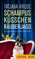 Tatjana Kruse: Schampus, Küsschen, Räuberjagd ★★★★