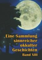Johannes H. von Hohenstätten: Eine Sammlung sinnreicher okkulter Geschichten