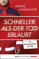 Georg Lehmacher: Schneller als der Tod erlaubt ★★★★