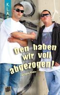 Wolfgang Kindler: Den haben wir voll abgezogen!