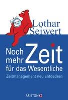 Lothar Seiwert: Noch mehr Zeit für das Wesentliche ★★★★