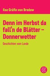 Denn im Herbst da fall'n de Blätter - Donnerwetter - Geschichten vom Lande