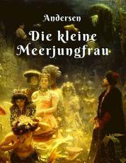 Hans Christian Andersen - Die kleine Meerjungfrau