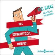 Das kolumnistische Manifest - Das Beste aus 1001 Kolumnen