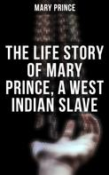 Mary Prince: The Life Story of Mary Prince, a West Indian Slave