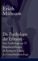 Erich Mühsam: Die Psychologie der Erbtante - Eine Tanthologie aus 25 Einzeldarstellungen als Beitrag zur Lösung der Unsterblichkeits-Frage