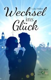 Wechsel ins Glück - Frankfurt Love Storys - Part 2