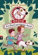 Bettina Obrecht: P.F.O.T.E. - Ein (fast) perfekter Hund ★★★★★