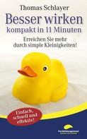 Thomas Schlayer: Besser wirken - kompakt in 11 Minuten ★★