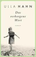 Ulla Hahn: Das verborgene Wort ★★★★