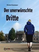 Christa Grasmeyer: Der unerwünschte Dritte