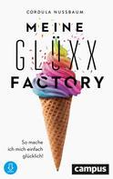 Cordula Nussbaum: Meine Glüxx-Factory ★★★★