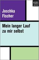 Joschka Fischer: Mein langer Lauf zu mir selbst ★★★