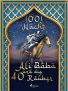 Märchen aus 1001 Nacht: Ali Baba und die 40 Räuber