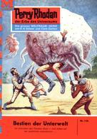 Kurt Mahr: Perry Rhodan 136: Bestien der Unterwelt ★★★★