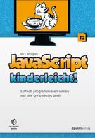 Nick Morgan: JavaScript kinderleicht! ★★★★