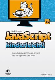 JavaScript kinderleicht! - Einfach programmieren lernen mit der Sprache des Web