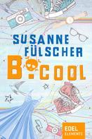 Susanne Fülscher: B.cool ★★★