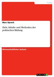 Ziele, Inhalte und Methoden der politischen Bildung