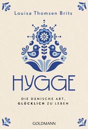 Hygge - Die dänische Art, glücklich zu leben