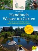 Paula Polak: Handbuch Wasser im Garten ★★★★★