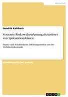 Hendrik Kahlbach: Verzerrte Risikowahrnehmung als Auslöser von Spekulationsblasen