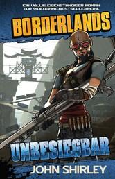 Borderlands: Unbesiegbar - Roman zum Game