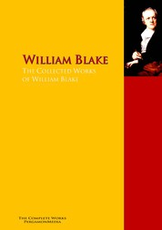 The Collected Works of William Blake - The Complete Works PergamonMedia