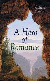 A Hero of Romance - Boy's Adventure Novel