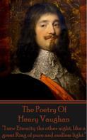 Henry Vaughan: The Poetry Of Henry Vaughan