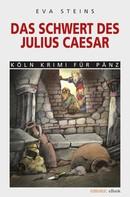 Eva Steins: Das Schwert des Julius Caeser ★★★★★