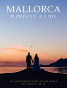 Marie D. Bride: Mallorca Wedding Guide