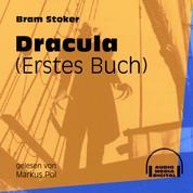 Dracula, Buch 1 (Ungekürzt)