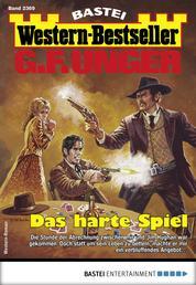 G. F. Unger Western-Bestseller 2369 - Western - Das harte Spiel