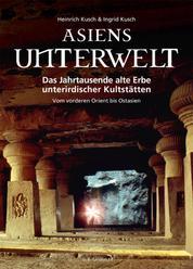 Asiens Unterwelt - Das Jahrtausende alte Erbe unterirdischer Kultstätten, Vom vorderen Orient bis Ostasien