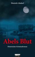 Dietrich Alsdorf: Abels Blut: Historischer Kriminalroman ★★★★