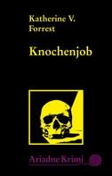 Katherine V. Forrest: Knochenjob ★★★★★