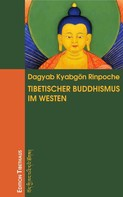 Dagyab Kyabgön Rinpoche: Tibetischer Buddhismus im Westen