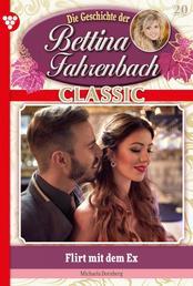 Bettina Fahrenbach Classic 20 – Liebesroman - Flirt mit dem Ex